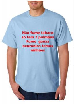 T-shirt  - Não Fume Tabaco Só tem 2 Pulmões Fume Ganza Neurónios Temos Milhões