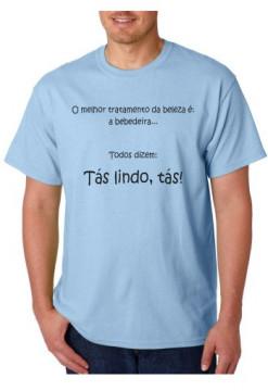 T-shirt  - O Melhor Tratamento da Beleza É A Bebedeira... Todos Dizem TÁS LINDO TÁS