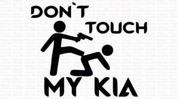 Autocolante - Don´t Touch My Kia