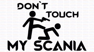 Autocolante - Don´t Touch My Scania