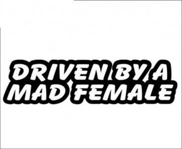 Autocolante - Driven By a mad female