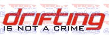 Autocolante Impresso - Drifting is not a crime.
