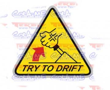 Autocolante Impresso - Try to Drift
