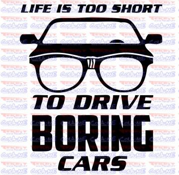 Autocolante - Life is too short to drive boring cars