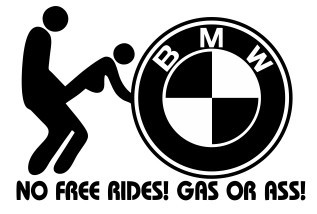 Autocolante - No free rides, gas or ass - BMW