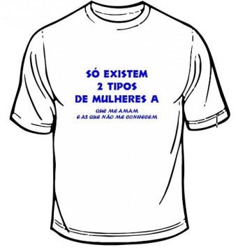 T-shirt - 2 Tipos de Mulheres