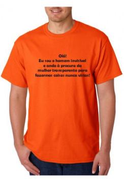 T-shirt  -Eu sou o Homem Invisible e Procuro  a Mulher Transparente, para fazermos Coisas Nunca Antes Vistas