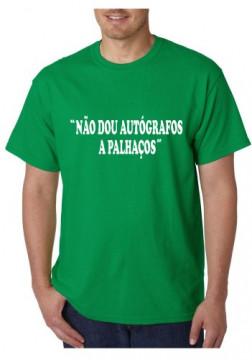 T-shirt  - Não Dou Autógrafos A Palhaços