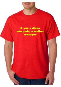 T-shirt  - O que o diabo não pode, a mulher consegue