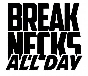 Autocolante - Breacks Necks All Day
