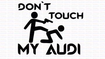 Autocolante - Don´t Touch My Audi