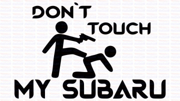 Autocolante - Don´t Touch My Subaru