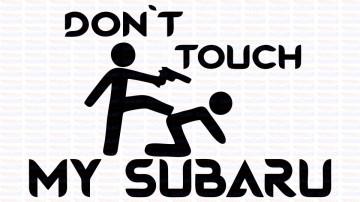 Autocolante - Don´t Touch My Subaru