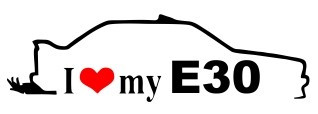 Autocolante - I Love my E30 (BMW)