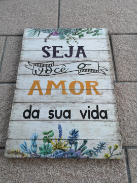Placa MDF decorativa - Seja você o amor da sua vida