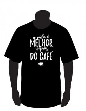 T-shirt - A vida é melhor depois do café.