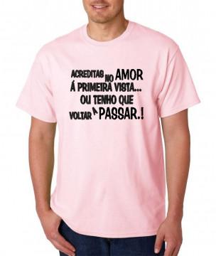 T-shirt  - Acreditas no Amor á primeira vista ou tenho de voltar a passar?