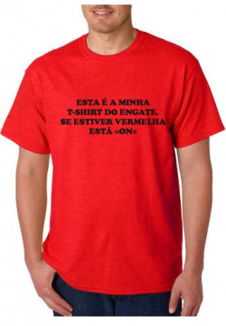 T-shirt  - Esta é a minha Tshirt do engate se estiver vermelha está ON