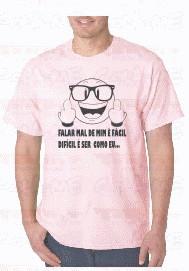 T-shirt  - FALAR MAL DE MIM É FACIL DIFICIL É SER COMO EU