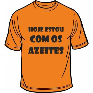 T-shirt - Hoje Estou Com os Azeites