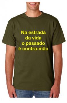 T-shirt  - Na Estrada da Vida o Passado É Contra-Mão