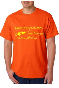 T-shirt  - Nunca Tive Problemas  Com Drogas Só Com a Policia