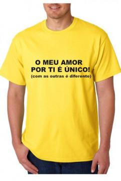 T-shirt  - O Meu Amor Por Ti É Único! (Com As Outras é Diferente)