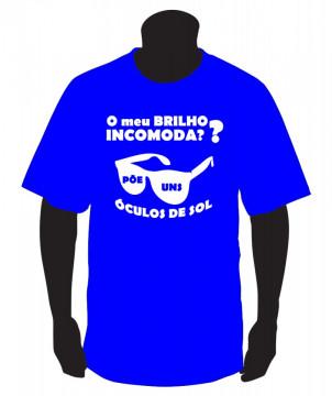 T-shirt  - O meu brilho incomoda?? Põe uns óculos de sol