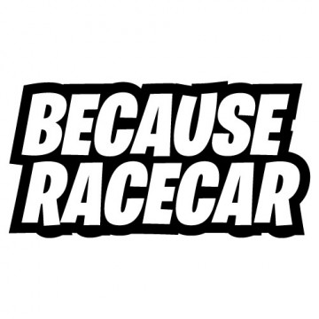Autocolante - Because Racecar