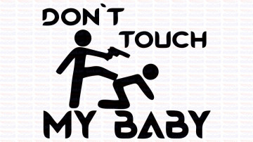 Autocolante - Don´t Touch My BABY