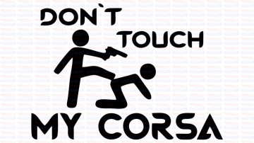 Autocolante - Don´t Touch My Opel Corsa
