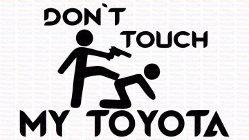 Autocolante - Don´t Touch My Toyota