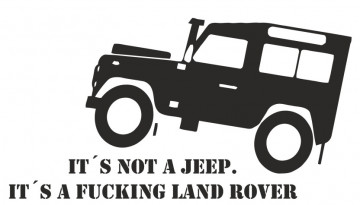 Autocolante - It´s not a jeep, It´s a fucking Land Rover