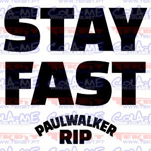 Autocolante - Stay Fast Paul Walker RIP