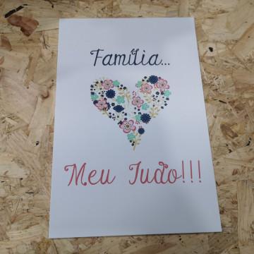 Placa Decorativa em PVC - Família... Meu tudo!!!