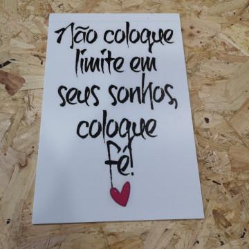 Placa Decorativa em PVC - Não Coloque Limite Em Seus Sonhos, Coloque Fé