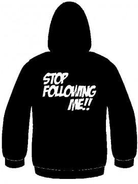 Sweatshirt com capuz - Stop Following me