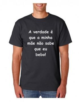 T-shirt  -  A Verdade é que a minha mãe não sabe que eu bebo