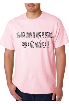 T-shirt  - Se a Vida Um Dia te Virar as Costas Passa a mão no Cú Dela
