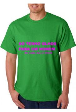 T-shirt  - So tenho Olhos para um Homem, de cada vez claro