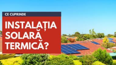 Ce trebuie să conțină instalația solară termică