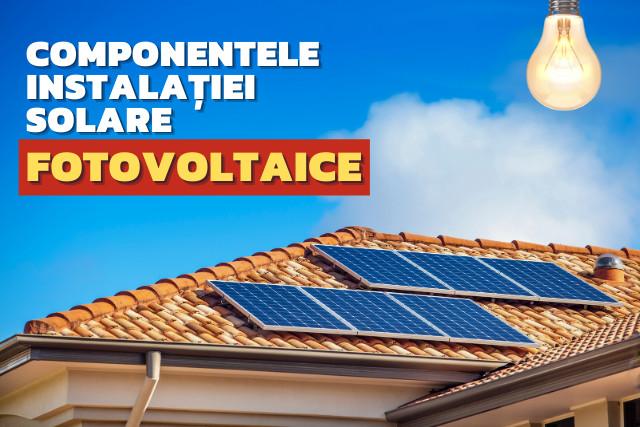 Ce conține o instalație solară fotovoltaică?
