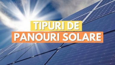Ghid practic: tipuri de panouri solare termice și fotovoltaice