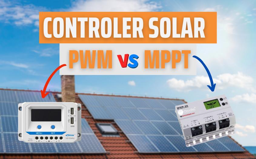 PWM vs MPPT. Ce controler solar alegi?