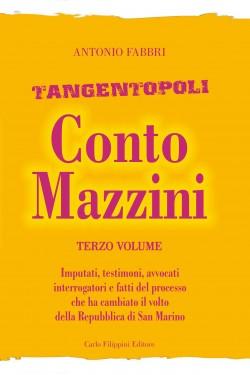 Tangentopoli, Conto Mazzini Terzo Volume - Antonio Fabbri immagini