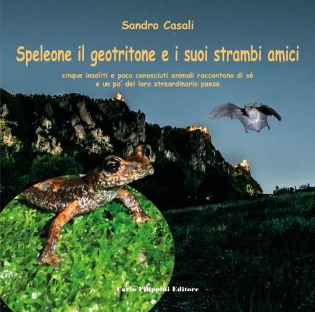 SPELEONE IL GEOTRITONE E I SUOI AMICI STRAMBI di Sandro Casali immagini