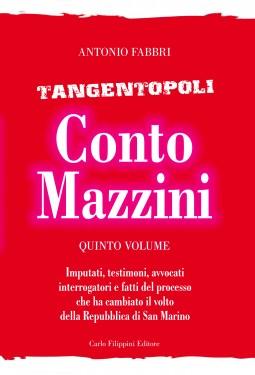 Tangentopoli, Conto Mazzini Quinto Volume - Antonio Fabbri immagini