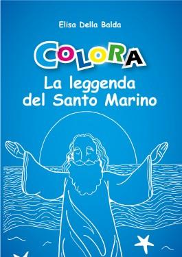 COLORA SAN MARINO La leggenda del Santo Marino – Elisa Della Balda immagini