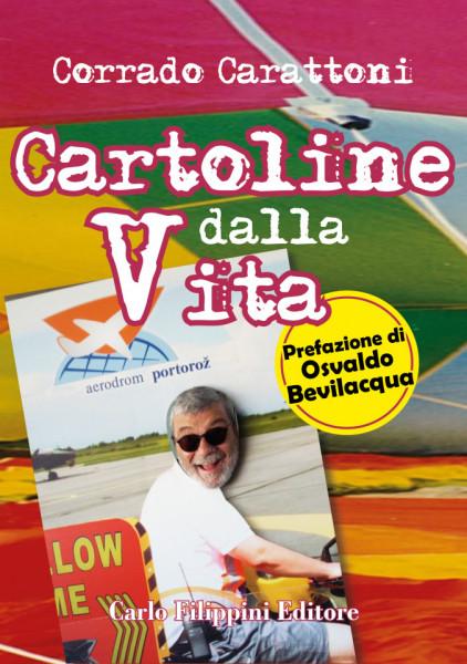 CARTOLINE DALLA VITA - Corrado Carattoni immagini