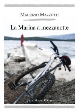 LA MARINA A MEZZANOTTE - Maurizio Mazzotti immagini